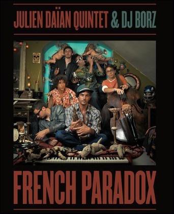 French Paradox, Le premier album du Julien Daïan Quintet à écouter sans attendre...