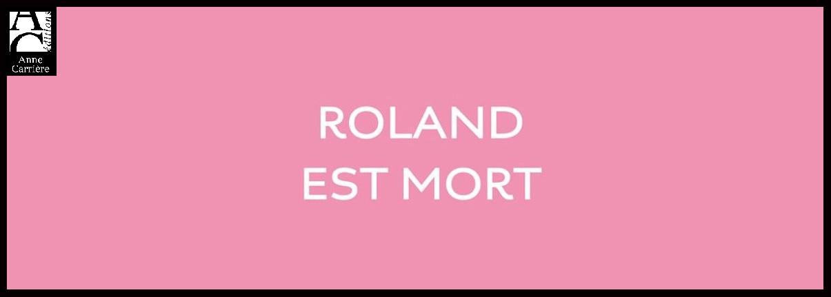 Couv_Roland_est_Mort_Nicolas_Robin_Anne_Carriere_@loeildoliv