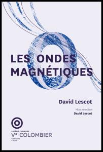 Aff-lesondesmagnetiques_comedie-francaise_1718-1_@loeildoliv