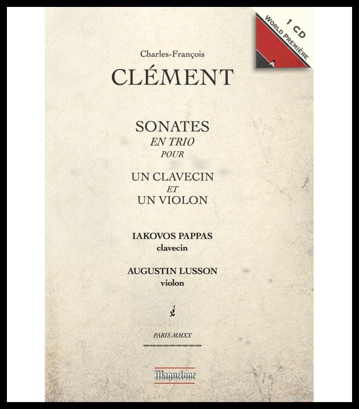 Sonates en trio de Charles-François CLÉMENT (1720 – 1789) Editions Maguelone.  ©DR