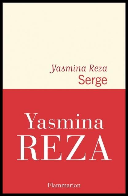 Serge de Yasmina Reza Editions Flammarion