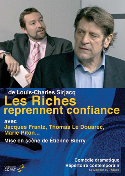 Jacques Frantz dans Les riches reprenez confiance de Louis-Charles Sirjacq. mise en scène Etienne Bierry. © DR