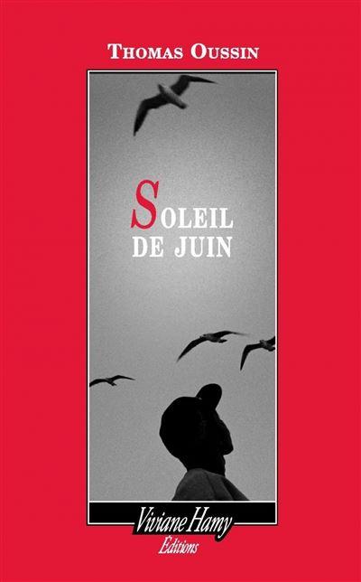 Soleil de Juin de Thomas Oussin Éditions Viviane Hamy