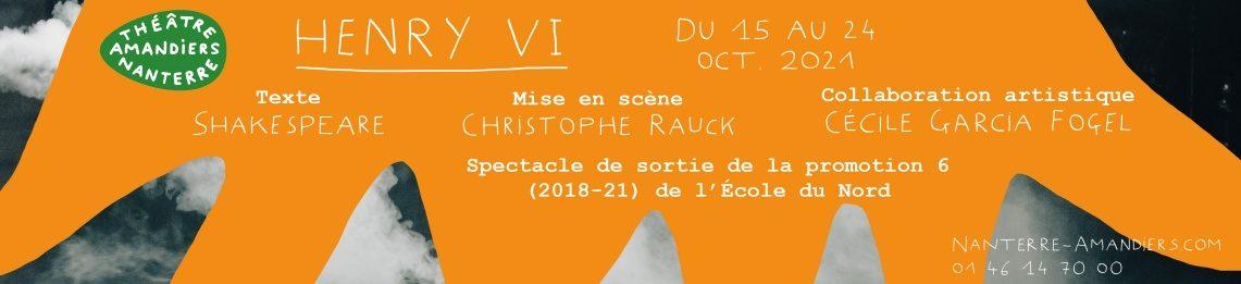 https://nanterre-amandiers.com/evenement/henri-vi-christophe-rauck-cecile-garcia-fogel-2021/